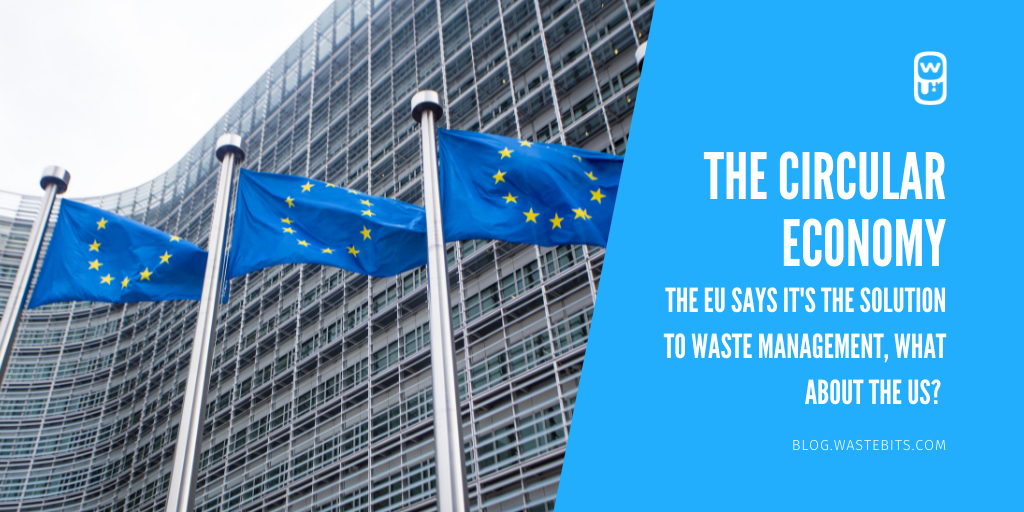 The Circular Economy, solution to waste management?