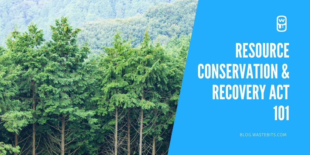 Resource Conservation and Recovery Act 101