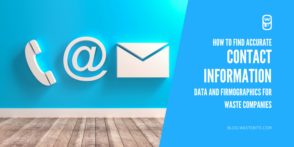 How to Find Accurate Contact Information, Data and Firmographics for Waste Companies