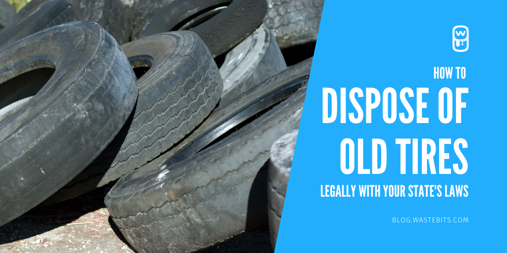 How to Dispose of Old Tires Legally with Your State's Laws