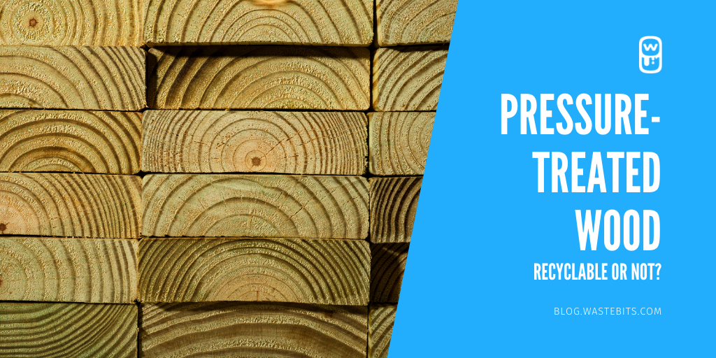 Pressure-Treated Wood: Recyclable or Not?