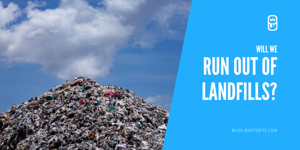 Will We Run Out of Landfills?