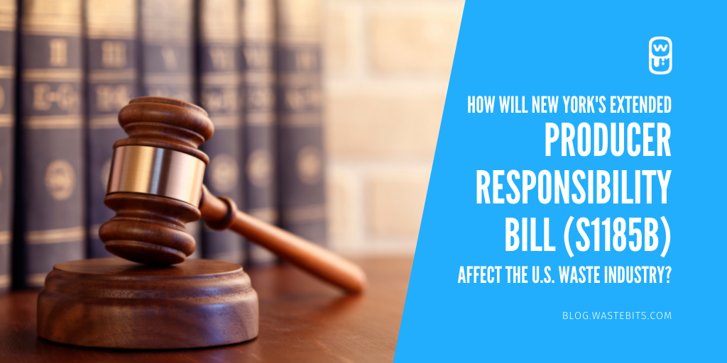 How Will New York's Extended Producer Responsibility Bill (S1185B) Affect the U.S. Waste Industry?