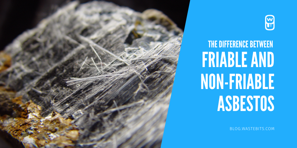 The Difference Between Friable and Non-Friable Asbestos